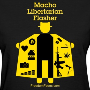 Macho Libertarian Flasher - Women's T-Shirt