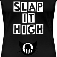 Design ~ Slap it High - women's