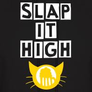 Design ~ Slap it High - hoodie