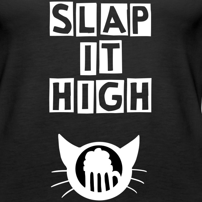 Slap it High - tank
