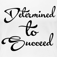 Design ~ Determined to Succeed