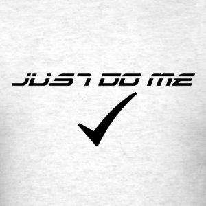 Just do me - Men's T-Shirt