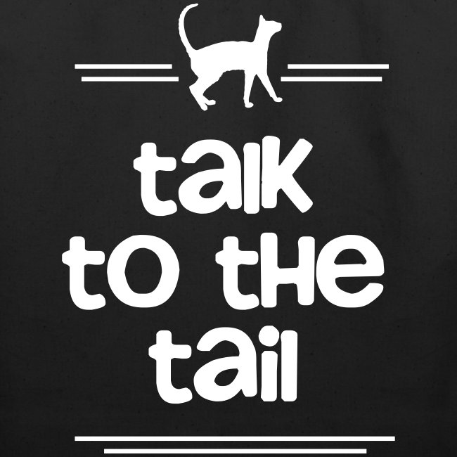 TALK TO THE TAIL