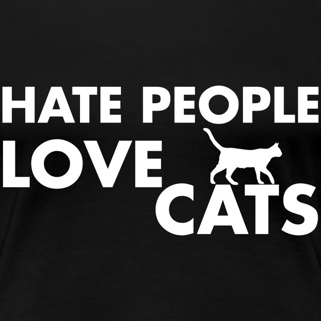 HATE PEOPLE, LOVE CATS