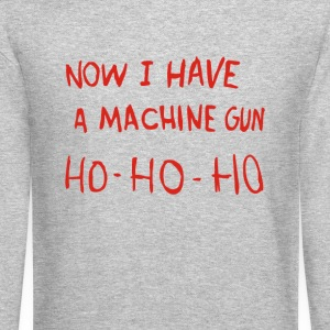 Now I Have A Machine Gun Ho-Ho-Ho - Crewneck Sweatshirt