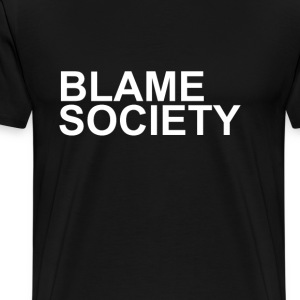 Blame Society  - Men's Premium T-Shirt