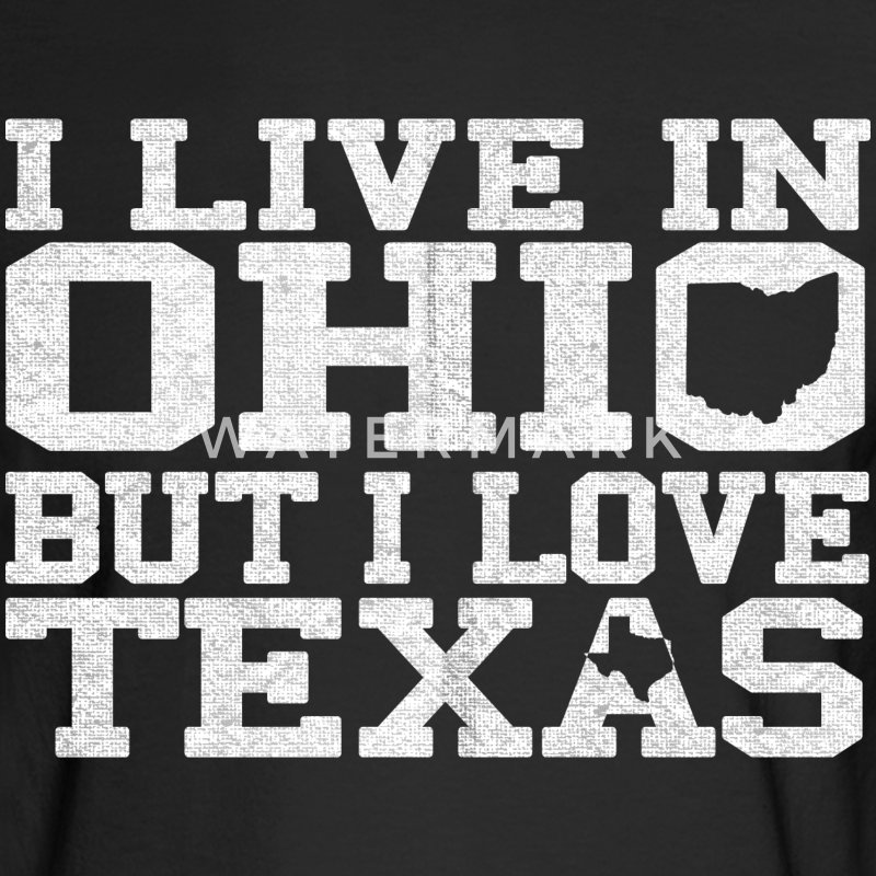 Ohio Texas Love T-Shirt Tee Top Shirt Long Sleeve Shirts - Men's Long Sleeve T-Shirt