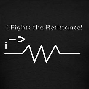 I Fights the Resistance - Men's T-Shirt