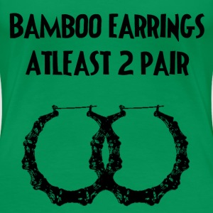 BambooEarrings - Women's Premium T-Shirt