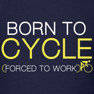 Born To Cycle - Men's T-Shirt
