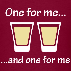 One For Me ... - Men's T-Shirt