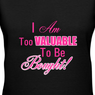 Design ~ I Am Too Valuable Tee
