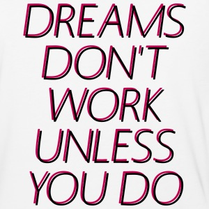Dreams Don't Work Unless You Do T-Shirts - Baseball T-Shirt