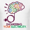 Engineering Your Electricity by TeeSnaps - Men's T-Shirt
