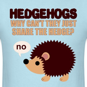 Hedgehogs don't share T-Shirts - Men's T-Shirt