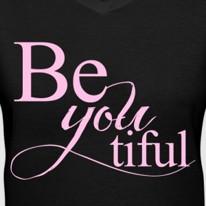 Be you tiful Beautiful  - Women's V-Neck T-Shirt