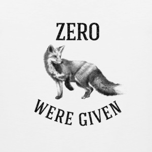 ZERO FOX WERE GIVEN Tank Tops - Men's Premium Tank