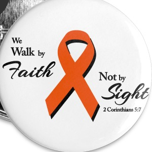Walk By Faith Multiple Sclerosis  Buttons - Large Buttons
