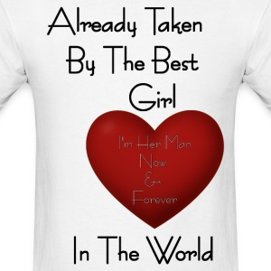 Guy Already Taken By The Best Girl T-Shirts - Men's T-Shirt
