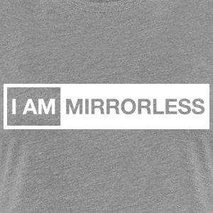 I AM MIRRORLESS Women's - Women's Premium T-Shirt