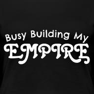 Design ~ Busy Building My Empire