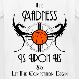 Madness Is Upon Us Challenge Kids T-Shirt - Kids' T-Shirt