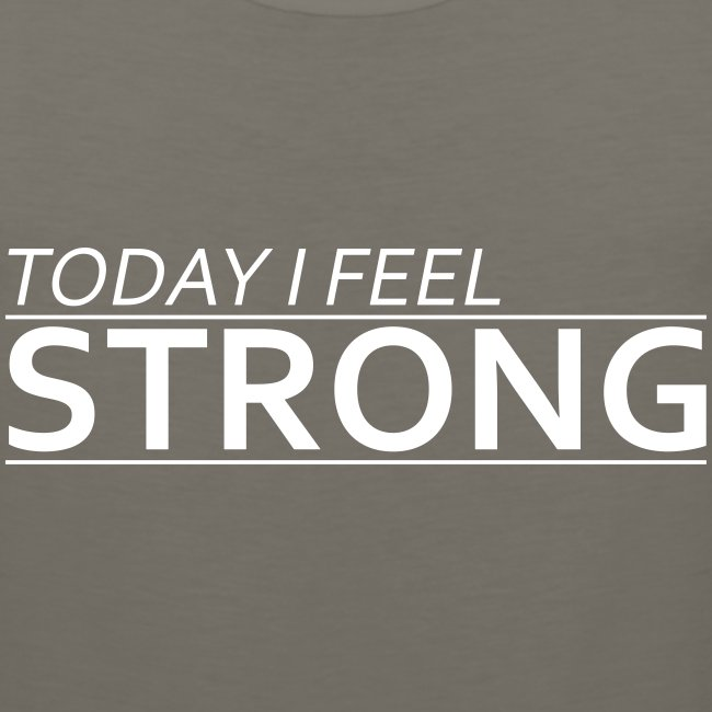 Today I Feel Strong