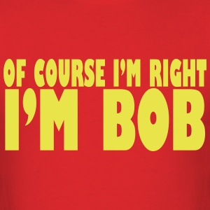 i am bob - Men's T-Shirt