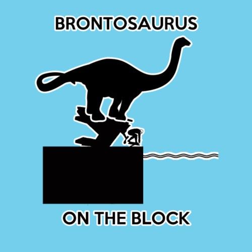 Brontosaurus on the blocks