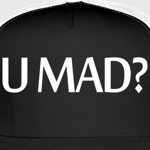 U MAD? - Trucker Cap