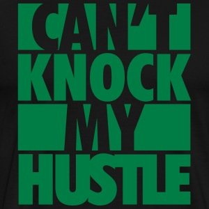 Can't Knock My Hustle - Men's Premium T-Shirt