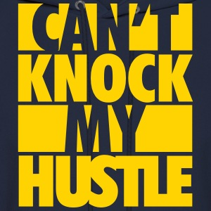 Can't Knock My Hustle - Men's Hoodie