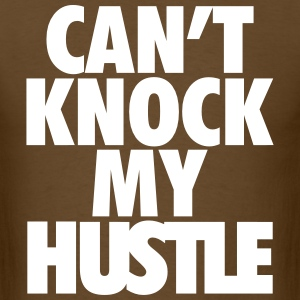 Can't Knock My Hustle - Men's T-Shirt