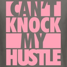 Can't Knock My Hustle