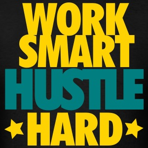 Work Smart Hustle Hard - Men's T-Shirt