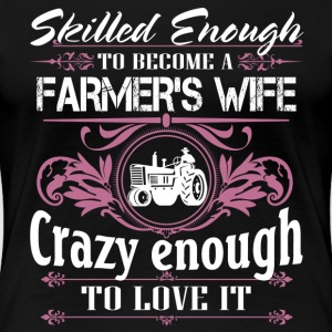 Farmer, Farmer's Wife T-shirt, farming - Women's Premium T-Shirt