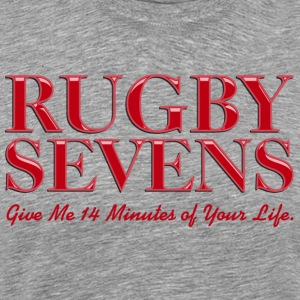 Rugby Sevens Red Give Me 14 Minutes of Your Life - Men's Premium T-Shirt