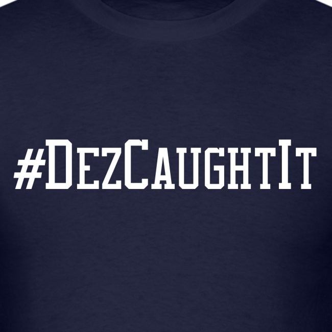 Dez Caught It