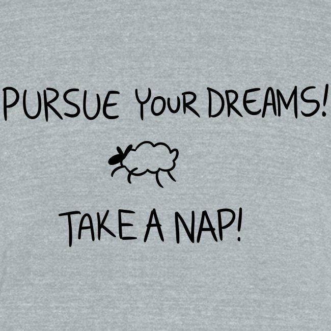 Pursue Your Dreams!