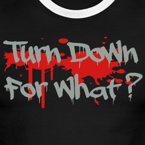 Turn Down For What Vector T-Shirts - Men's Ringer T-Shirt