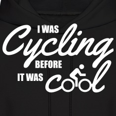I was cycling before it was cool Hoodies