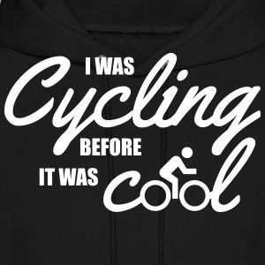 I was cycling before it was cool Hoodies - Men's Hoodie