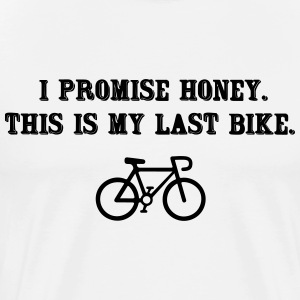 This is my last bike, I promise T-Shirts - Men's Premium T-Shirt