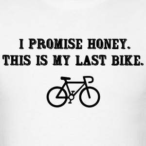 This is my last bike, I promise T-Shirts - Men's T-Shirt
