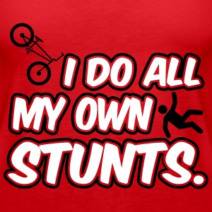 I do all my own stunts Tanks - Women's Premium Tank Top