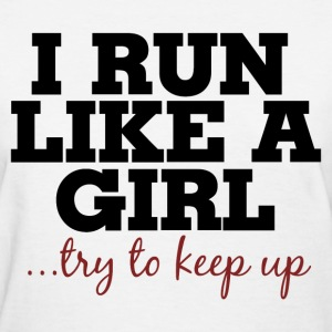 I run like a girl  - Women's T-Shirt