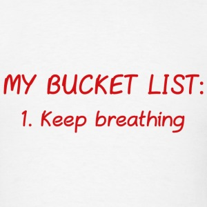 My Bucket List - Men's T-Shirt