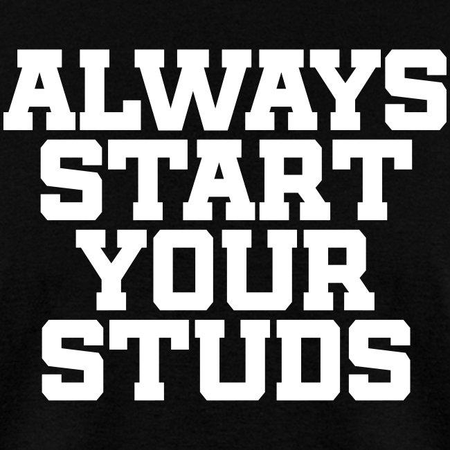 Always Start Your Studs