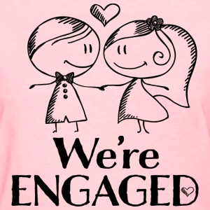 Engagement Announcement We're Engaged Women's T-Shirts - Women's T-Shirt