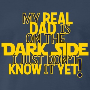 My Real Dad Is On The Dark Side T-Shirts - Men's Premium T-Shirt